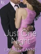 Just One Night ebook by Lauren Layne