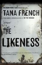 The Likeness ebook by Tana French