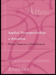 Applied Neuropsychology of Attention - Theory, Diagnosis and Rehabilitation ebook by Michel Leclercq,Peter Zimmermann