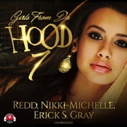 Girls from da Hood 7 audiobook by Redd, Erick S. Gray, Buck 50 Productions,...