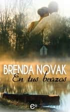 En tus brazos ebook by Brenda Novak