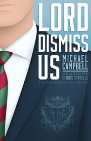 Lord Dismiss Us ebook by Michael Campbell,Dennis Drabelle