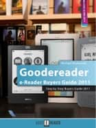 Goodereader: The e-Reader Buyers Guide for 2011 ebook by Michael Kozlowski