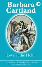 135. Love At The Helm ebook by Barbara Cartland