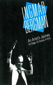 Ingmar Bergman: An Artist's Journey ebook by Roger W. Oliver