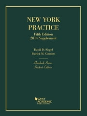 New York Practice, 5th, Student Edition, 2014 Supplement (Hornbook Series) - Student Edition, 2014 Supplement ebook by David Siegel