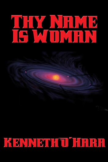 Thy Name Is Woman ebook by Kenneth O'Hara