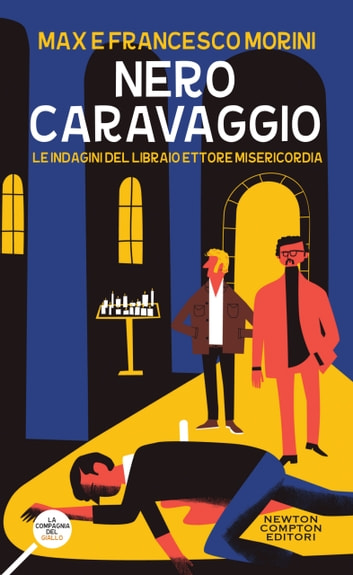 Nero Caravaggio ebook by Francesco Morini,Max Morini