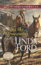 Big Sky Homecoming (Mills & Boon Love Inspired Historical) (Montana Marriages, Book 3) ebook by Linda Ford