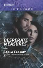 Desperate Measures ebook by Carla Cassidy