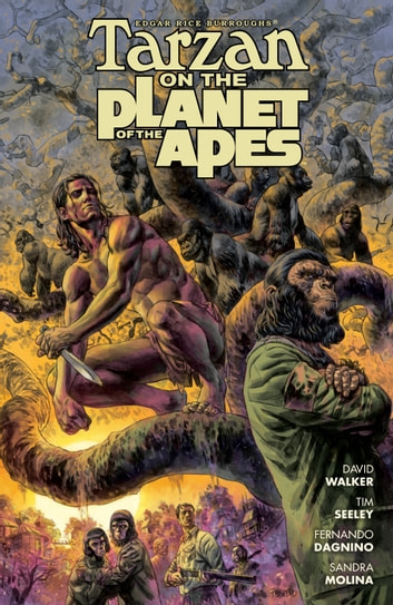 Tarzan on the Planet of the Apes ebook by Tim Seeley,David M. Walker