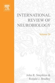 International Review of Neurobiology ebook by Smythies, John R.
