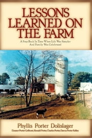 Lessons Learned on the Farm ebook by Phyllis Porter Dolislager