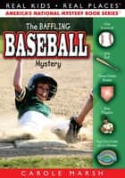 The Baseball Mystery ebook by Carole Marsh