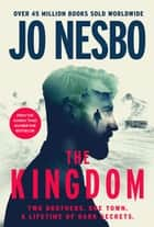 The Kingdom - The gripping Sunday Times bestselling thriller ebook by Jo Nesbo
