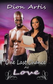 One Last Chance at Love - A Classical Romance Story with a Twist ebook by Dion Artis