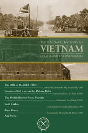 The U.S. Naval Institute on Vietnam: Coastal and Riverine Warfare ebook by Thomas J. Cutler