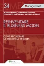 Reinventare il Business Model ebook by Alberto Bubbio, Alessandra Gruppi, Francesco Lagonigro,...
