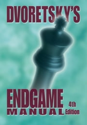 Dvoretsky's Endgame Manual ebook by Kobo.Web.Store.Products.Fields.ContributorFieldViewModel