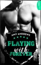 Playing with Forever ebook by Amy Andrews