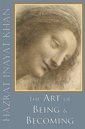 Art of Being & Becoming ebook by Inayat Khan Hazrat