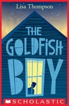 The Goldfish Boy ebook by Lisa Thompson