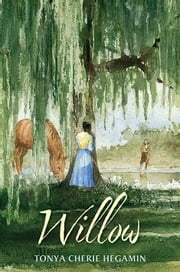Willow ebook by Tonya Cherie Hegamin