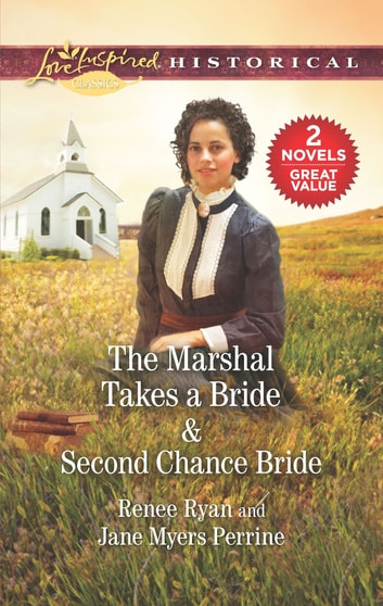 The Marshal Takes a Bride & Second Chance Bride - A 2-in-1 Collection ebook by Renee Ryan,Jane Myers Perrine