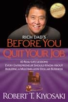 Rich Dad's Before You Quit Your Job ebook by Robert T. Kiyosaki
