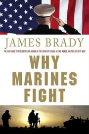 Why Marines Fight ebook by James Brady