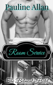 The Belmont Hotel, Room Service ebook by Pauline Allan