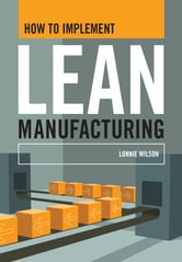 How To Implement Lean Manufacturing ebook by Lonnie Wilson
