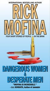 Dangerous Women & Desperate Men ebook by Rick Mofina