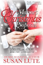 A Marine's Christmas Proposal ebook by Susan Lute
