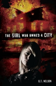 The Girl Who Owned a City ebook by O. T. (Terry)  Nelson