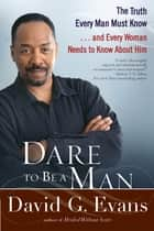 Dare to Be a Man ebook by David Evans