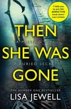 Then She Was Gone - From the number one bestselling author of The Family Upstairs ebook by Lisa Jewell
