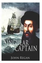 A Singular Captain ebook by John Regan