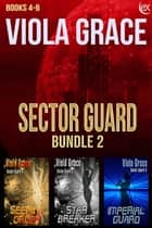 Sector Guard Bundle 2 ebook by Viola Grace