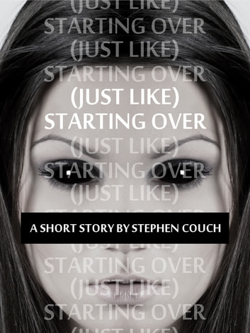(Just Like) Starting Over ebook by Stephen Couch