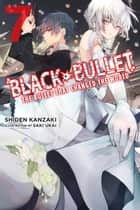 Black Bullet, Vol. 7 (light novel) - The Bullet That Changed the World ebook by Shiden Kanzaki, Saki Ukai