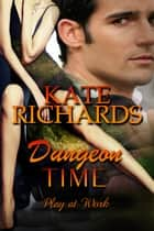 Dungeon Time ebook by Kate Richards