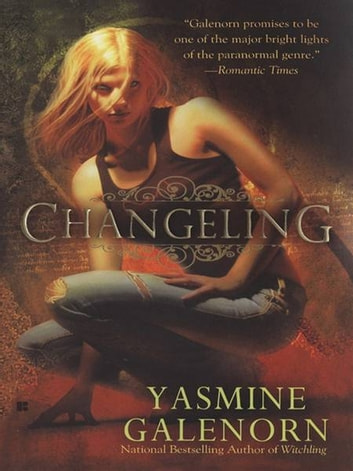 Changeling - An Otherworld Novel ebook by Yasmine Galenorn