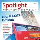 Englisch lernen Audio - London für den kleinen Geldbeutel - Spotlight Audio 01/15 - Low budget audiobook by