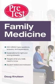 Family Medicine: PreTest Self-Assessment and Review ebook by Knutson, Doug