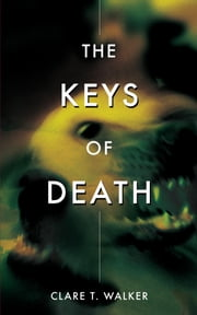 The Keys of Death - a veterinary medical thriller ebook by Clare Walker