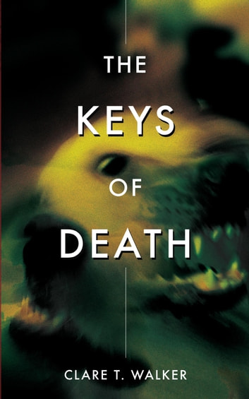 The Keys of Death - a veterinary medical thriller ebook by Clare T. Walker