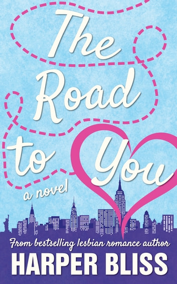 The Road to You ebook by Harper Bliss