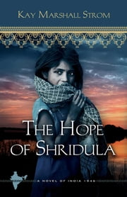 The Hope of Shridula ebook by Kay Marshall Strom