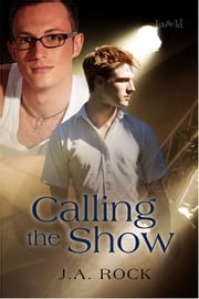 Calling the Show ebook by J.A. Rock
